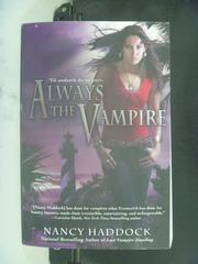 【書寶二手書T4/原文小說_GSH】Always the Vampire_Nancy Haddock
