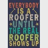 Everybody Is A Roofer Until The Real Roofer Shows Up: Funny Vintage Roofer Gifts Journal