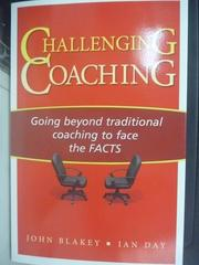 【書寶二手書T8/原文書_ZCS】Challenging Coaching: Going