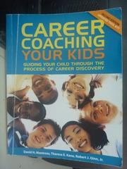 【書寶二手書T7/親子_ZCG】Career Coaching Your Kids: Guiding
