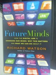 【書寶二手書T2/科學_ZCS】Future Minds: How the Digital Age