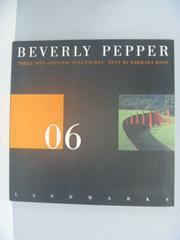 【書寶二手書T7/建築_ZDJ】Beverly Pepper06_by Barbara Rose.