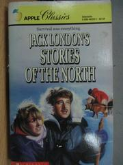 【書寶二手書T5/原文小說_MPP】Jack London's Stories of the North