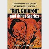Girl, Colored and Other Stories: A Complete Short Fiction Anthology of African American Women Writers in The Crisis Magazine, 19