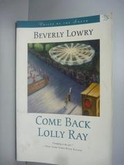 【書寶二手書T5/原文小說_KIP】Come Back, Lolly Ray_Lowry, Beverly