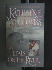 【書寶二手書T1/原文小說_MRY】Petals On The River_Kathleen E. Woodiwiss