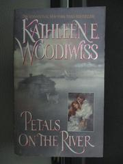 【書寶二手書T5/原文小說_MRY】Petals On The River_Kathleen E. Woodiwiss