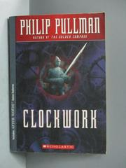 【書寶二手書T1/語言學習_OQG】Clockwork, or, All Wound up_Pullman, Philip/ Gore, Leonid (ILT)