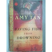 【書寶二手書T2/原文小說_HQK】Saving Fish from Drowning_Amy Tan