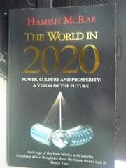【書寶二手書T8/社會_HSO】The world in 2020_Hamish McRae