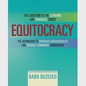 Equitocracy: The Alternative to Capitalist-ultracapitalist and Socialist-communist Democracies