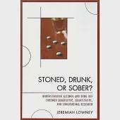 Stoned, Drunk, or Sober?: Understanding Alcohol and Drug Use Through Qualitative, Quantitative, and Longitudinal Research