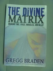 【書寶二手書T5/心靈成長_XBQ】The Divine Matrix_Gregg Braden