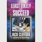 The Least Likely to Succeed: Jack Clifford Creator of the Food Network