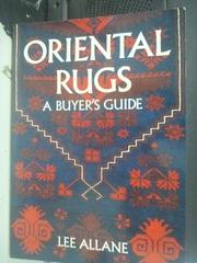 【書寶二手書T3/原文書_YCM】Oriental Rugs: A Buyer's Guide_Allane, Lee