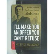 【書寶二手書T7/財經企管_JEW】I'll Make You an Offer You Can't Refuse