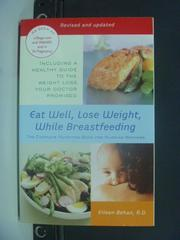 【書寶二手書T6/美容_NPT】Eat Well, Lose Weight, While Breastfeeding