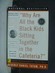 【書寶二手書T5/社會_HNQ】Why are all the Black kids sitting together