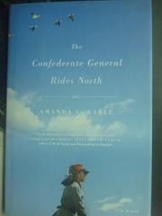 【書寶二手書T6/原文小說_ZHZ】The Confederate General Rides North