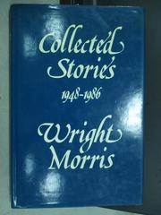 【書寶二手書T7/原文小說_PMW】Collected Stories 1948-1986_Wright Morris