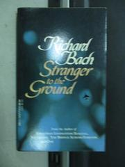 【書寶二手書T3/原文小說_LDF】Stranger to the Ground_Richard Bach