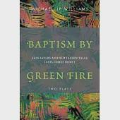 Baptism by Green Fire: Skin Savers and Old Tavern Tales AIDS Comes Home