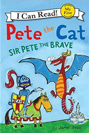 An I Can Read My First I Can Read Book: Pete the Cat:Sir Pete the Brave