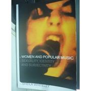 【書寶二手書T4/音樂_ZBA】Women and Popular Music: Sexuality