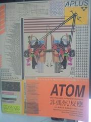 【書寶二手書T2/廣告_ZDU】ATOM after thousand occasional moments非偶然/反應