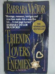 【書寶二手書T7/原文小說_LPP】Triends Lovers Enemies_Barbara Victor