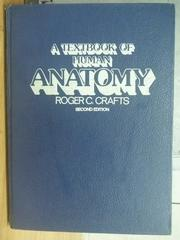 【書寶二手書T6/大學理工醫_ZJT】A Textbook of Human Anatomy_Roger_1982年