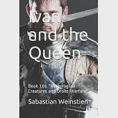 """Ivan and the Queen: Book 101 """"Mythological Creatures and Drone Warfare"""""""