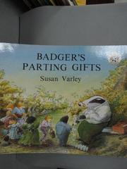 【書寶二手書T9/兒童文學_WET】Badger's Parting Gifts_Varley, Susan