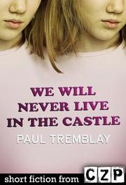 We Will Never Live in the Castle