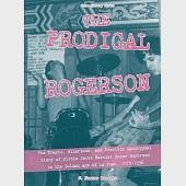 The Prodigal Rogerson: The Tragic, Hilarious, and Possibly Apocryphal Story of Circle Jerks Bassist Roger Rogerson in the Golden