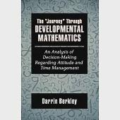 The Journey Through Developmental Mathematics: An Analysis of Decision-making Regarding Attitude and Time Management