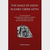The Image of Jason in Early Greek Myth: An examination of iconographical and literary evidence of the myth of jason Up until the