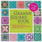 The Granny Square Book: Timeless Techniques & Fresh Ideas for Crocheting Square by Square: Now with 100 Motifs and 25 All New Pr