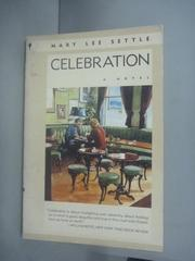 【書寶二手書T2/原文小說_HHA】Celebration_Mary Lee Settle