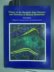 【書寶二手書T3/大學理工醫_QDF】Primer on the metabolie bone..._1990