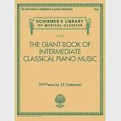 The Giant Book of Intermediate Classical Piano Music: 269 Pieces by 32 Composers