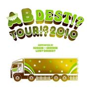 AB DEST!? TOUR!? 2010 SUPPORTED BY HUDSON×GReeeeN