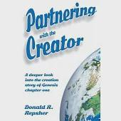 Partnering With the Creator: A Deeper Look into the Creation Story of Genesis Chapter One