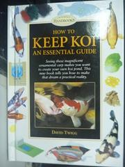 【書寶二手書T9/科學_HCN】How to Keep Koi: An Essential Guide_Twigg, D