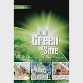 Build Green and Save: Protecting the Earth and Your Bottom Line