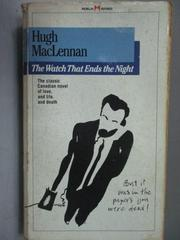 【書寶二手書T3/原文小說_NCZ】The Watch That Ends the Night_Hugh MacLenn
