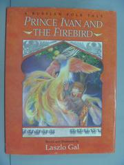 【書寶二手書T4/少年童書_ZDB】 Prince Ivan and the Firebird_Gal, Laszlo