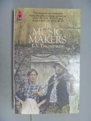 【書寶二手書T5/原文小說_NIH】The Music Makers_Ernest Victor Thompson