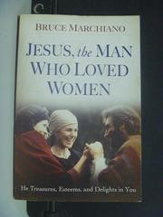 【書寶二手書T5/宗教_KHX】Jesus, the Man Who Loved Women