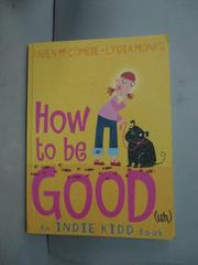 【書寶二手書T6/語言學習_HFF】Indie Kidd: How to Be Good_Karen McCombie